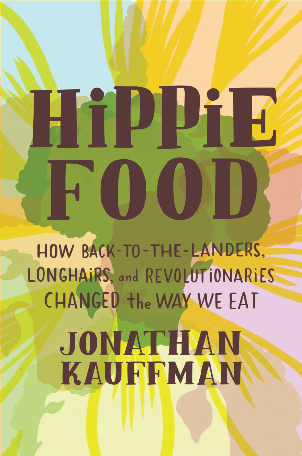 Why Hippie Food Still Matters | CUESA